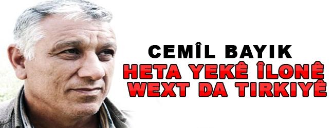 Bayik heta yekê Îlonê wext da Tirkiyê