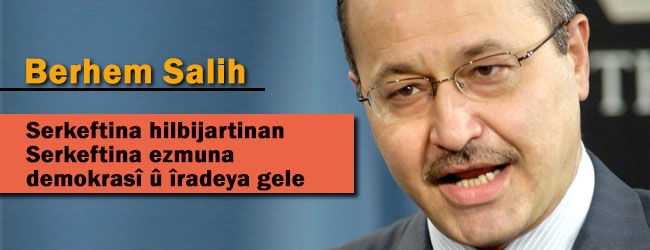 """Berhem Salih:""""Serkeftina hilbijartinan serkeftina ezmuna demokrasî û îradeya gele"""""""