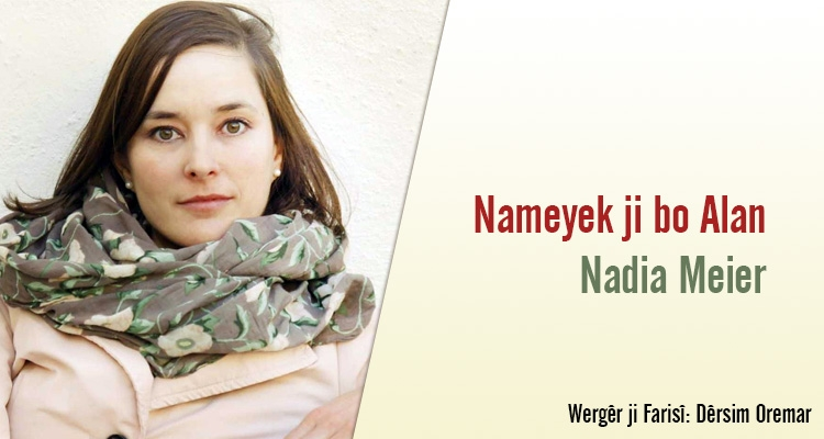 Nameyek ji bo Alan; `Alanê xweşewîst` | Nadia Meier
