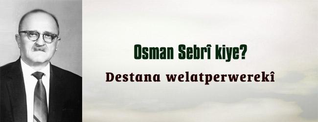 Osman Sebrî kiye?