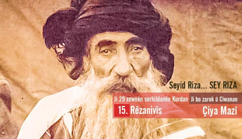 Seyid Riza – Çiya Mazî | Rêzenivîs 15