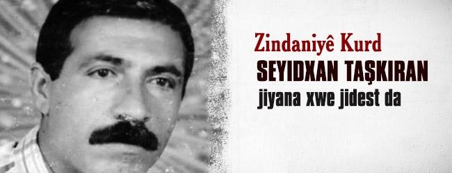 Zindaniyê Kurd Seyidxan Taşkiran jiyana xwe jidest da